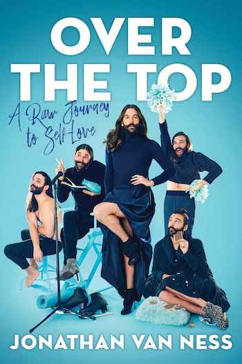 Cover art for Over The Top book by Jonathan Van Ness from Queer Eye
